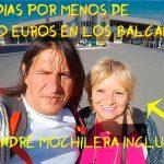 Balcanes – Viajando 14 dias por menos de 400 euros (madre incluida) Balcanes – Viajando 14 dias por menos de 400 euros (madre incluida)