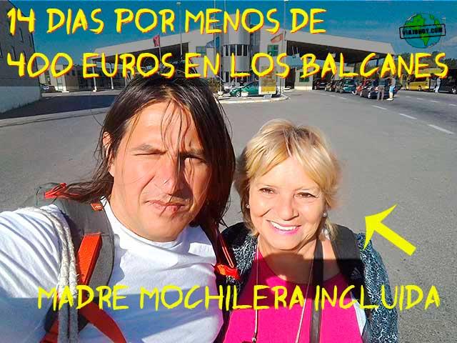 madre-mochilera Balcanes – Viajando 14 dias por menos de 400 euros (madre incluida)
